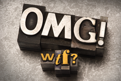 """OMG WTF"" done in old letterpress"